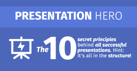The 10 principles of effective presentations. Hint: it's all in the structure!