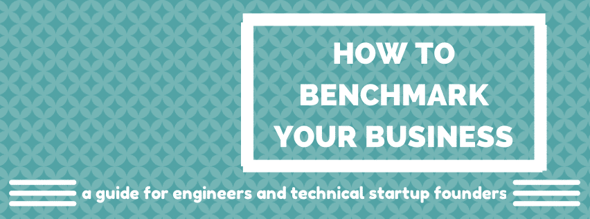 HOW TO BENCHMARK YOUR BUSINESS A guide for engineers & technical