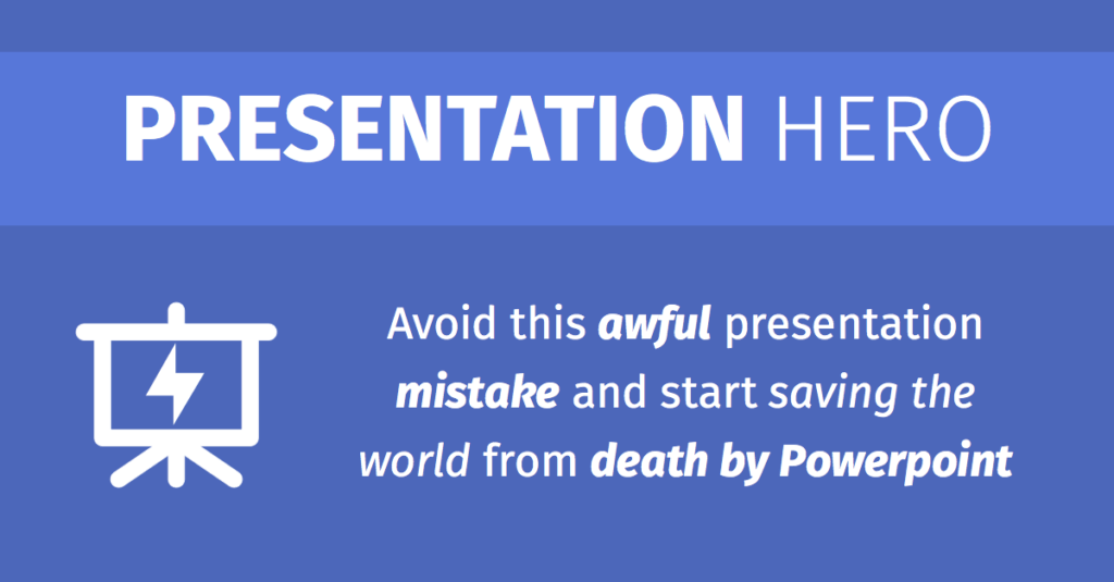 Avoid this awful presentation mistake and start saving the world from death by Powerpoint