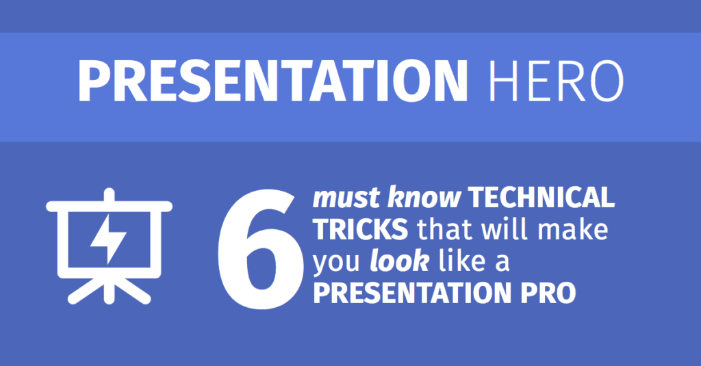 6 must know TECHNICAL TRICKS that will make you look like a PRESENTATION PRO