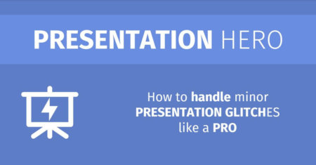 How to handle minor presentation glitches like a pro