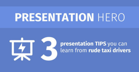 3 presentation tips you can learn from rude taxi drivers