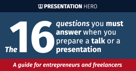 The 16 questions you must answer when you prepare a talk or a presentation