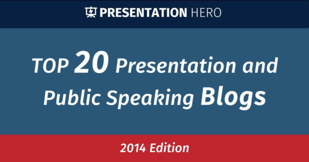 Top 20 Presentation and Public Speaking Blogs (2014 edition)