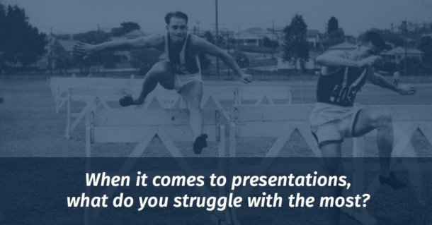 When it comes to presentations, what do you struggle with the most?