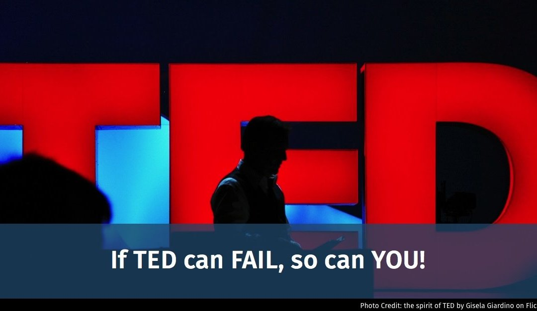 If TED can FAIL, so can YOU!