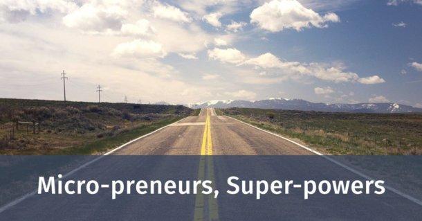 Micro-preneurs, Super-powers