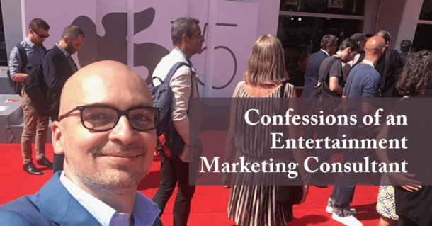 Confessions of an Entertainment Marketing Consultant
