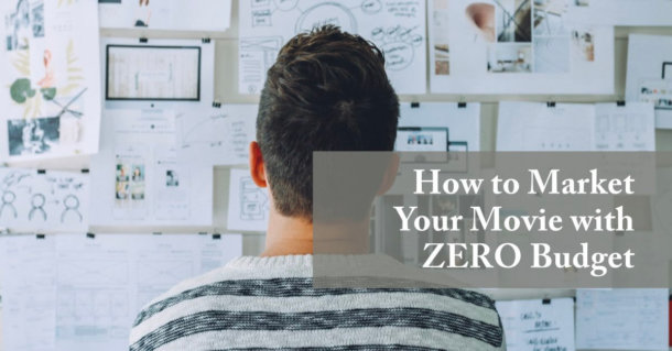 How to Market Your Movie With ZERO Budget
