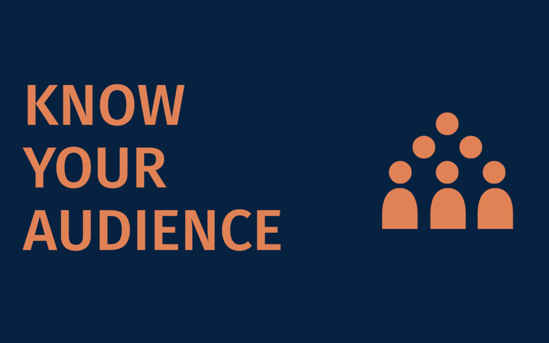 Begin any presentation by researching the wants, goals & needs of your audience – Part 1