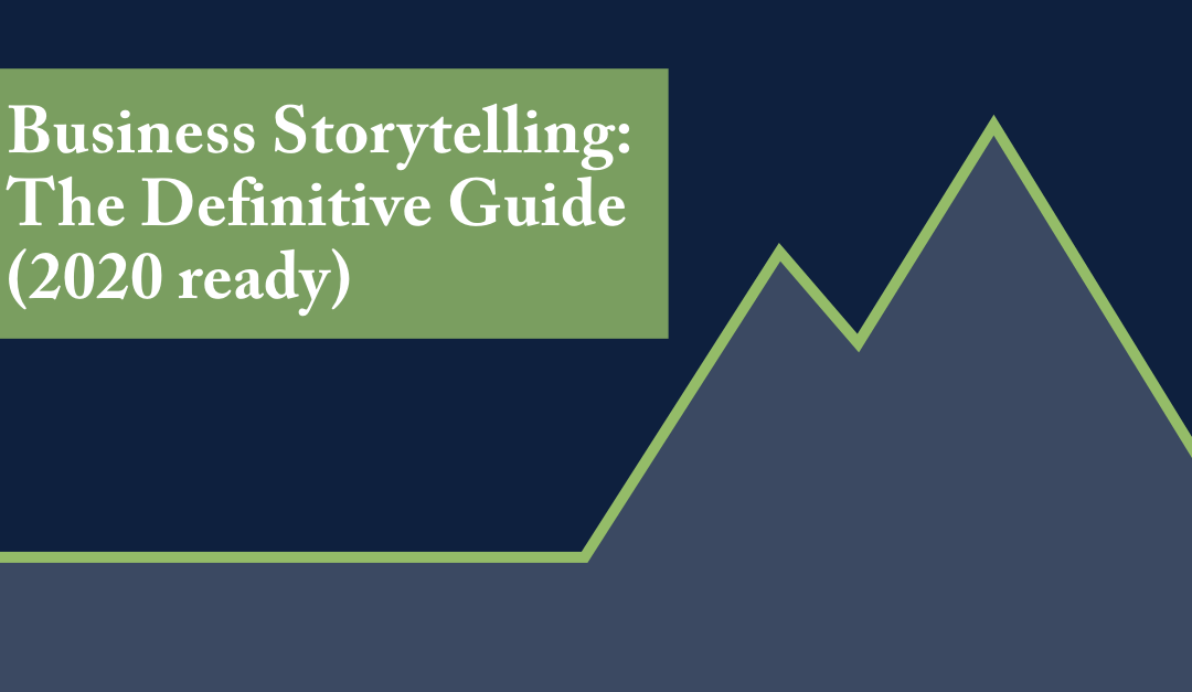 Business Storytelling: The Definitive Guide (2020 ready)
