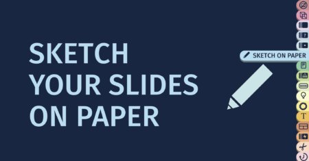 Save Time Preparing Your Presentation by Sketching Your Slides – Part 16